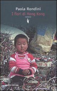 Foto Cover di I fiori di Hong Kong, Libro di Paola Rondini, edito da Fanucci