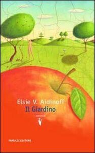 Foto Cover di Il giardino, Libro di Elsie V. Aidinoff, edito da Fanucci