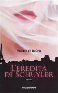 Foto Cover di L' eredità di Schuyler, Libro di Melissa De la Cruz, edito da Fanucci