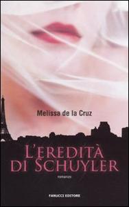 Libro L' eredità di Schuyler Melissa De la Cruz