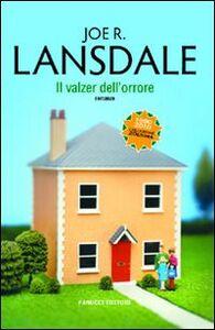 Libro Il valzer dell'orrore Joe R. Lansdale