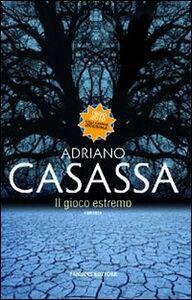Libro Il gioco estremo Adriano Casassa
