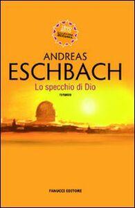 Foto Cover di Lo specchio di Dio, Libro di Andreas Eschbach, edito da Fanucci