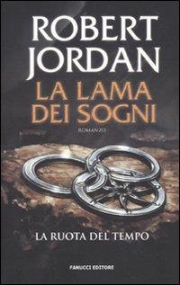 La lama dei sogni. La ruota del tempo - Jordan Robert - wuz.it