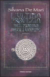 L' L' ultima profezia del mondo degli uomini - De Mari Silvana - wuz.it