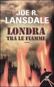 Libro Londra tra le fiamme Joe R. Lansdale