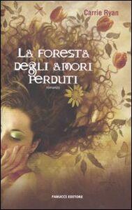 Libro La foresta degli amori perduti Ryan Carrie