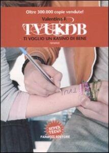 Libro TVUKDB. Ti voglio un casino di bene Valentina F.