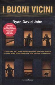 Foto Cover di I buoni vicini, Libro di Ryan David Jahn, edito da Fanucci