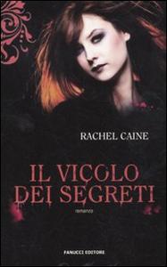Libro Il vicolo dei segreti. I vampiri di Morganville. Vol. 3 Rachel Caine