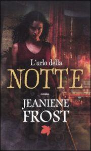 Libro L' urlo della notte Jeaniene Frost