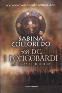 Libro 568 d.C. I Longobardi. La grande marcia Sabina Colloredo