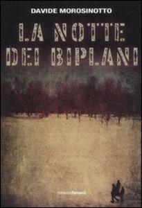 Libro La notte dei biplani Davide Morosinotto