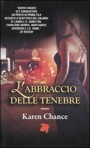 Libro L' abbraccio delle tenebre Karen Chance