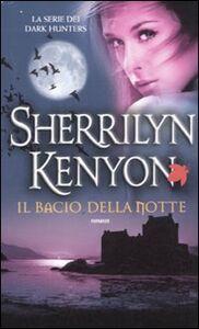 Foto Cover di Il bacio della notte, Libro di Sherrilyn Kenyon, edito da Fanucci