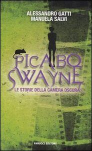 Libro Picabo Swayne. Le storie della camera oscura Alessandro Gatti , Manuela Salvi