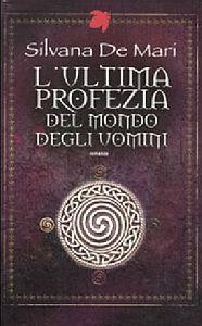 Libro L' ultima profezia del mondo degli uomini Silvana De Mari