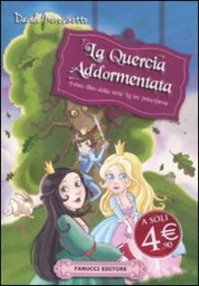 La quercia addormentata. Le tre principesse - Davide Morosinotto - copertina