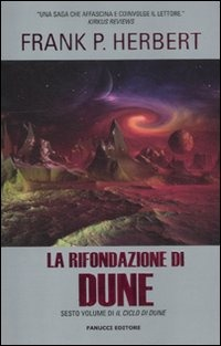 La La rifondazione di Dune. Il ciclo di Dune. Vol. 6 - Herbert Frank - wuz.it