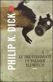 Libro Le tre stimmate di Palmer Eldritch Philip K. Dick