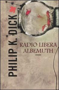 Libro Radio libera Albemuth Philip K. Dick