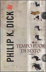 Foto Cover di Tempo fuor di sesto, Libro di Philip K. Dick, edito da Fanucci