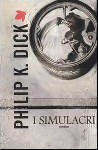 Foto Cover di I simulacri, Libro di Philip K. Dick, edito da Fanucci