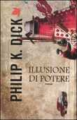 Libro Illusione di potere Philip K. Dick