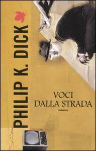 Libro Voci dalla strada Philip K. Dick