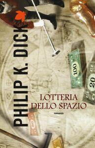 Libro Lotteria dello spazio Philip K. Dick