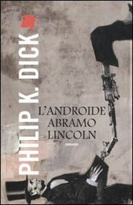 Libro L' Androide Abramo Lincoln Philip K. Dick