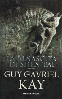 La La rinascita di Shen Tai - Kay Guy Gavriel - wuz.it