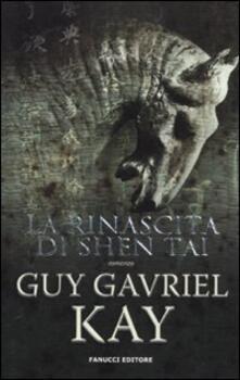 La rinascita di Shen Tai - Guy Gavriel Kay - copertina