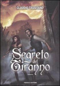 Libro Il segreto del tiranno Claudio Tassitano