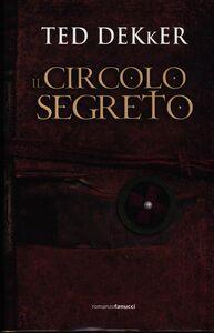Foto Cover di Il circolo segreto, Libro di Ted Dekker, edito da Fanucci