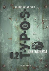 Libro Typos 0.2. Cartabianca Guido Sgardoli