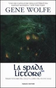 Libro La spada del littore. Il Libro del Nuovo Sole. Vol. 3 Gene Wolfe