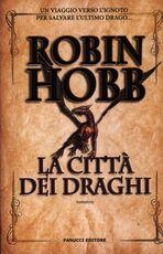 Libro La città dei draghi. Cronache delle giungle della pioggia. Vol. 3 Robin Hobb