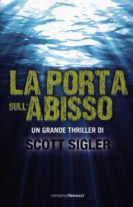 Libro La porta sull'abisso Scott Sigler
