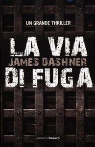 Libro La via di fuga James Dashner