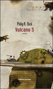 Foto Cover di Vulcano 3, Libro di Philip K. Dick, edito da Fanucci