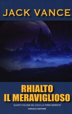 Libro Rhialto il meraviglioso. La terra morente. Vol. 4 Jack Vance