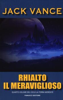Criticalwinenotav.it Rhialto il meraviglioso. La terra morente. Vol. 4 Image