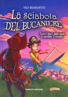 La sciabola del bucaniere. Il terribile Tomatito. Vol. 3 - Teo Benedetti - copertina