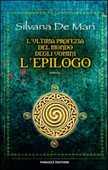 Libro L' ultima profezia del mondo degli uomini. L'epilogo Silvana De Mari