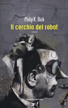 Librisulladiversita.it Il cerchio del robot. Ediz. illustrata Image