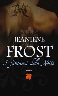 I I fantasmi della notte - Frost Jeaniene - wuz.it