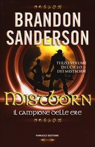 Mistborn. Il campione delle ere. Vol. 3