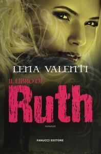 Libro Il libro di Ruth Lena Valenti
