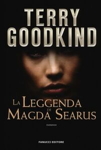 Libro La leggenda di Magda Searus Terry Goodkind